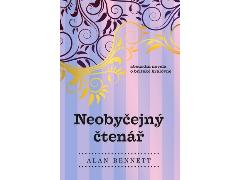 Alan Bennett - Neobyčejný čtenář
