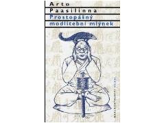 Arto Paasilinna - Prostopášný modlitební mlýnek