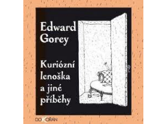 Edward Gorey - Kuriózní lenoška a jiné příběhy