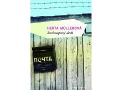Herta Müllerová - Rozhoupaný dech