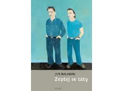 Jan Balabán - Zeptej se táty