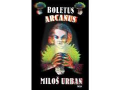 Miloš Urban - Bolerus arcanus