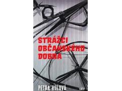 Petra Hůlová - Strážci občanského dobra